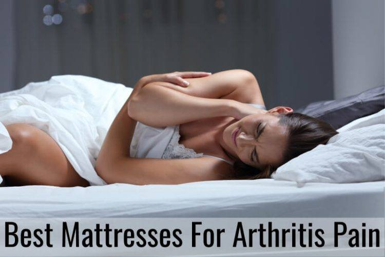Best Mattresses For Arthritis Pains