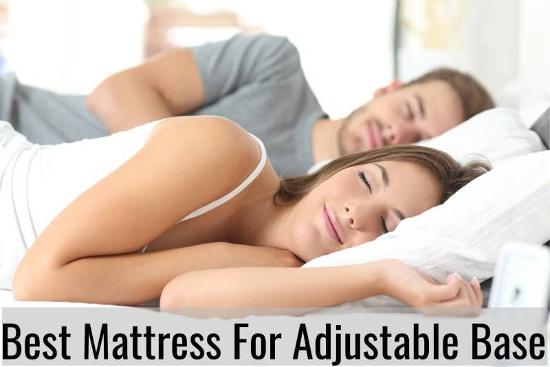 Best Mattresses For Adjustable Base