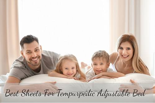 Best Sheets For Tempurpedic Adjustable featured image