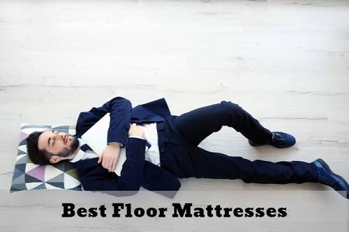 Best Floor Mattresses